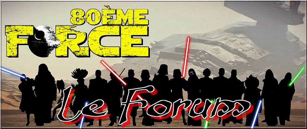 LE FORUM DE LA 80ème FORCE