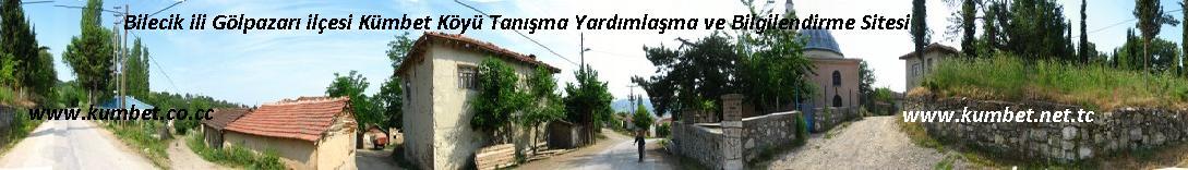 Bilecik ili Gölpazarı ilçesi Kümbet Köyü Sitemize Hoş Geldiniz.