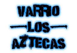[VLA] Varrio Los Aztecas