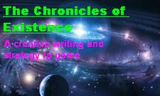 The Chronicles of Existence